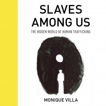 Download Slaves Among Us: The Hidden World of Human Trafficking by Monique Villa