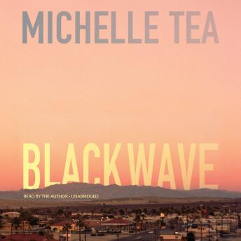 Black Wave, Michelle Tea