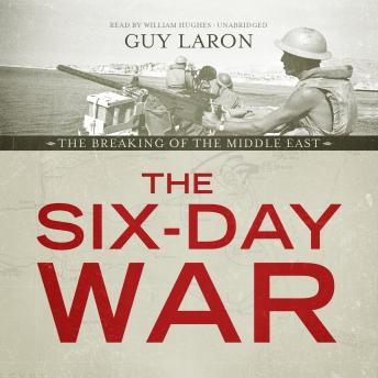 Download Six-Day War : The Breaking of the Middle East by Guy Laron