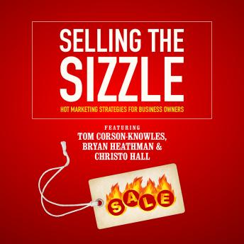 Selling the Sizzle: Hot Marketing Strategies for Business Owners