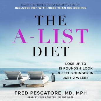 A-List Diet: Lose up to 15 Pounds and Look and Feel Younger in Just 2 Weeks, Fred Pescatore MD MPH