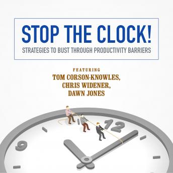 Stop the Clock! Strategies to Bust through Productivity Barriers