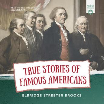 True Stories of Famous Americans, Elbridge Streeter Brooks