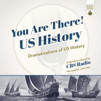 Download You Are There! US History by CBS Radio