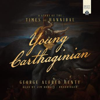 Young Carthaginian: A Story of the Times of Hannibal, Audio book by George Alfred Henty
