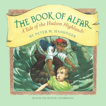 Book of Alfar: A Tale of the Hudson Highlands, Peter W. Hassinger