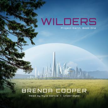 Wilders: Project Earth, Book One, Brenda Cooper
