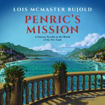 Penric's Mission :A Novella in the World of the Five Gods