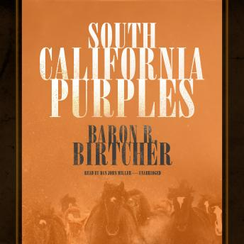 South California Purples, Baron R. Birtcher