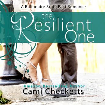 Resilient One: A Billionaire Bride Pact Romance, Cami Checketts
