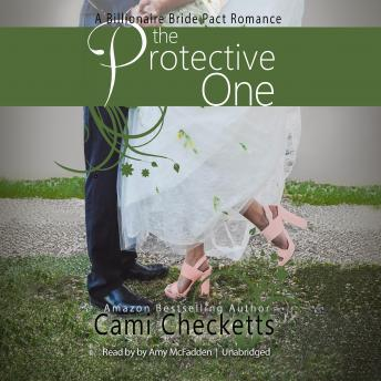 Protective One: A Billionaire Bride Pact Romance, Cami Checketts
