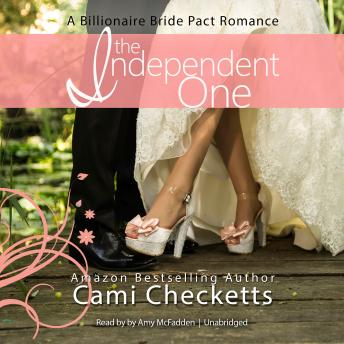 Independent One: A Billionaire Bride Pact Romance, Cami Checketts