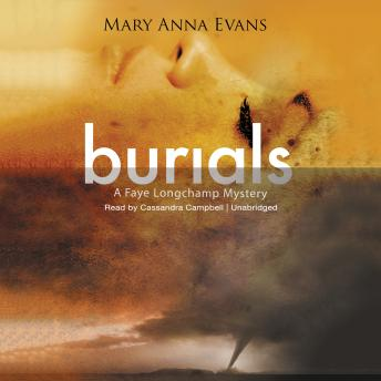 Burials : A Faye Longchamp Mystery, Mary Anna Evans