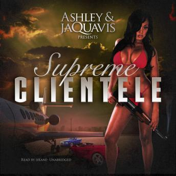 Supreme Clientele, Ashley & JaQuavis