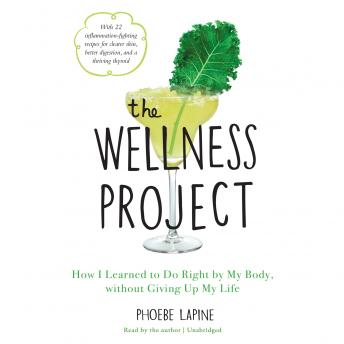Wellness Project: How I Learned to Do Right by My Body, without Giving Up My Life details