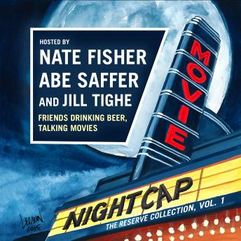 Download Movie Nightcap: The Reserve Collection, Vol. 1 by Nate Fisher, Abe Saffer
