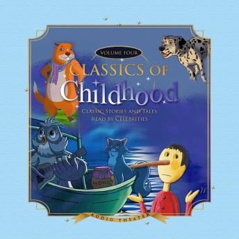 Classics of Childhood, Vol. 4: Classic Stories and Tales Read by Celebrities