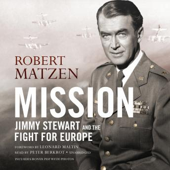 Mission: Jimmy Stewart and the Fight for Europe, Robert Matzen