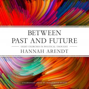 Between Past and Future: Eight Exercises in Political Thought, Hannah Arendt