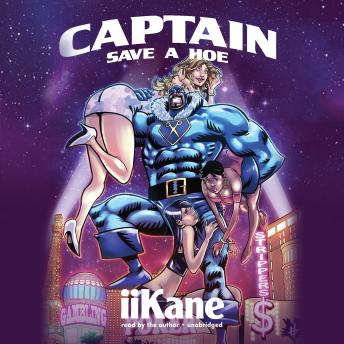 Captain Save a Hoe, IiKane
