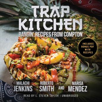 Trap Kitchen: Bangin' Recipes from Compton
