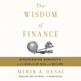 Wisdom of Finance: Discovering Humanity in the World of Risk and Return details