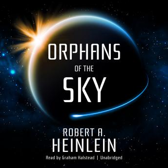 Orphans of the Sky, Robert A. Heinlein