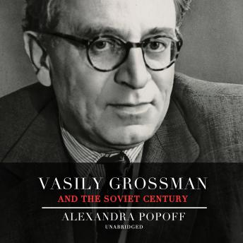 Download Vasily Grossman and the Soviet Century by Alexandra Popoff