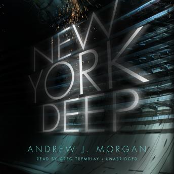 New York Deep, Andrew J. Morgan