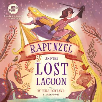 Rapunzel and the Lost Lagoon: A Tangled Novel, Leila Howland