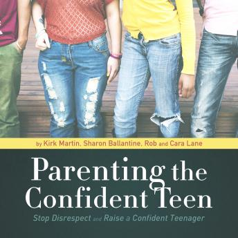 Download Parenting the Confident Teen by Dr. Larry Iverson, Liv Montgomery, Pat Pearson, Dawn Jones, Rob Lane, Cara Lane, Kirk Martin, Casey Martin, Sharon Ballantine
