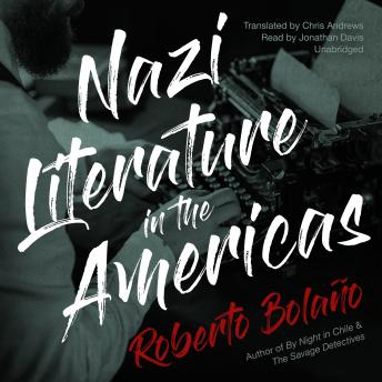 Nazi Literature in the Americas, Roberto Bolaño