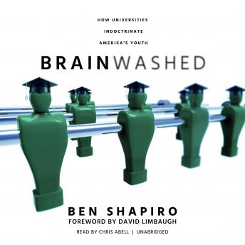 Brainwashed:  Universities Indoctrinate America's Youth