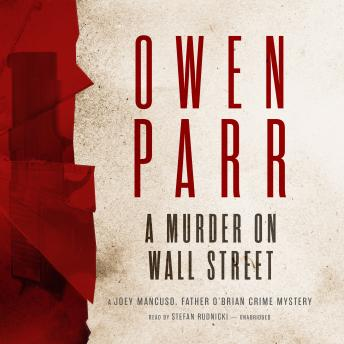 Murder on Wall Street: A Joey Mancuso, Father O'Brian Crime Mystery, Owen Parr