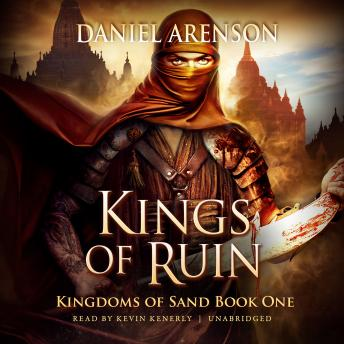 Kings of Ruin: Kingdoms of Sand, Book 1, Audio book by Daniel Arenson