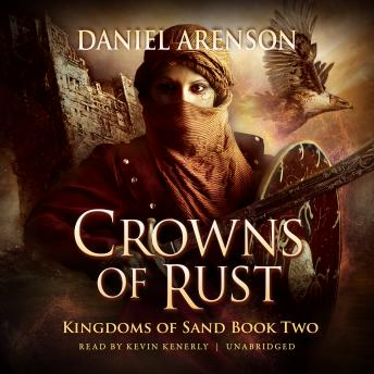 Crowns of Rust: Kingdoms of Sand, Book 2, Daniel Arenson