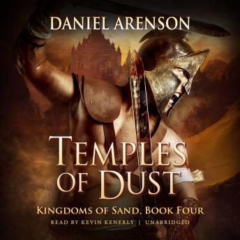 Temples of Dust: Kingdoms of Sand, Book 4, Daniel Arenson