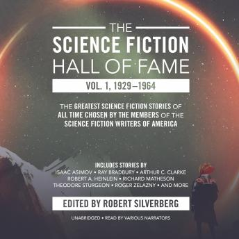 The  Science Fiction Hall of Fame, Vol. 1, 1929-1964: The Greatest Science Fiction Stories of All Time Chosen by the Members of the Science Fiction Writers of America