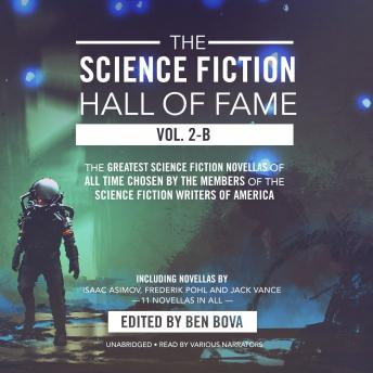The Science Fiction Hall of Fame, Vol. 2-B: The Greatest Science Fiction Novellas of All Time Chosen by the Members of The Science Fiction Writers of America