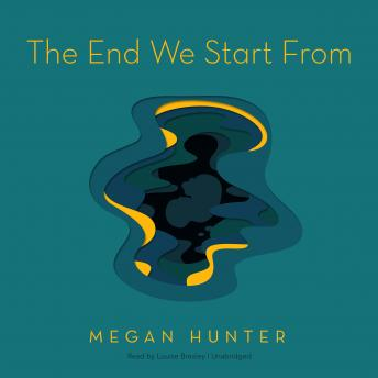 End We Start From, Megan Hunter