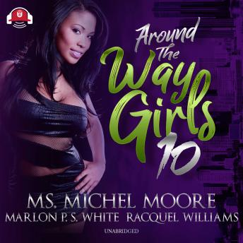 Around the Way Girls 10, Audio book by Racquel Williams, Marlon P. S. White, Michel Moore