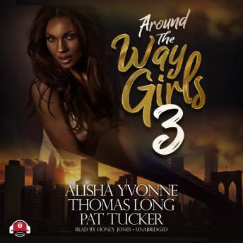 Around the Way Girls 3, Pat Tucker, Alisha Yvonne, Thomas Long
