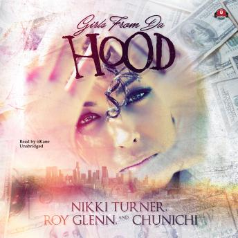 Girls from da Hood, Roy Glenn, Chunichi ., Nikki Turner