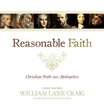 Reasonable Faith, Third Edition: Christian Truth and Apologetics