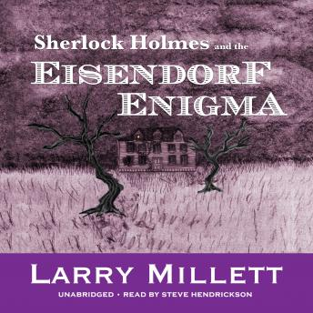 Sherlock Holmes and the Eisendorf Enigma, Larry Millett