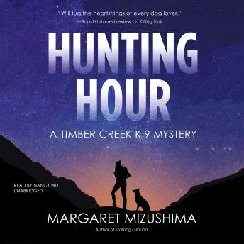 Hunting Hour: A Timber Creek K-9 Mystery, Margaret Mizushima