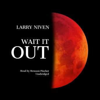 Wait It Out, Larry Niven
