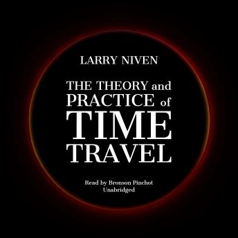 Theory and Practice of Time Travel, Larry Niven