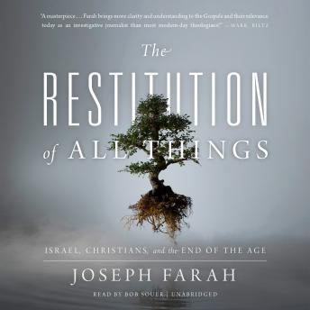 Restitution of All Things: Israel, Christians, and the End of the Age, Joseph Farah