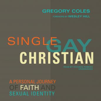 Single, Gay, Christian: A Personal Journey of Faith and Sexual Identity, Gregory Coles